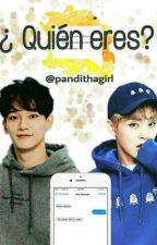 ¿Quién Eres?~ Chats ChenMin. by pandithagirl