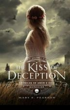 The Kiss Of Deception by beIievingg