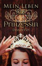 Mein Leben als Prinzessin #GoldenAwards2018 #PrincessAward2018 #WordsAward2018   by DisneyTyp