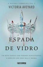 Espada De Vidro (Livro 2) by llEvilQueenll