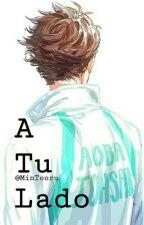 A Tu Lado (Haikyuu x Lector) by MinTooru