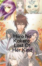 Hiiro No Kakera: Last Of Her Kind  COMPLETE  by Angelgirl360