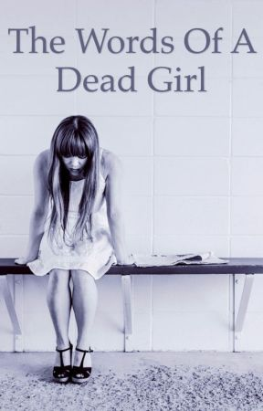 The Words of a Dead Girl by JoannaRawnsley