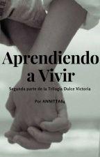 APRENDIENDO A VIVIR - COMPLETA - Editada by Annitta84