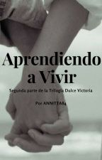 APRENDIENDO A VIVIR by Annitta84