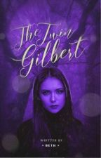 The Twin Gilbert - Vampire Diaries  by L1GHTN1NGBL4ZE