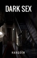 Dark sex by hargoen