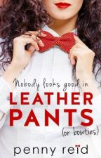 Nobody Looks Good in Leather Pants (or bowties), Dear Professor Book #1 by PennyReid