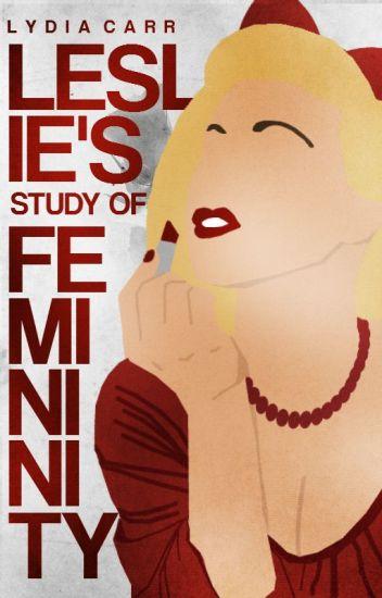 Leslie's Study of Femininity ✓