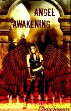 Angel Awakening by LadieJaguar92