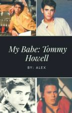 My Babe: Tommy Howell by Author_Alex