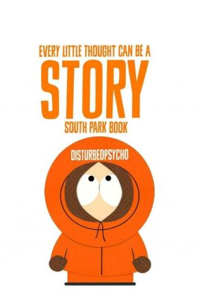 Every little thought can be a story {South Park Book} by DisturbedPsycho