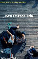 Best friends trio by Caliandra_Silva123