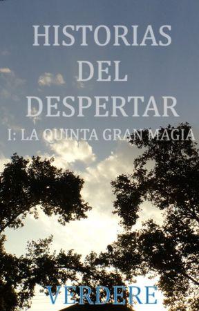 Historias del Despertar: La Quinta Gran Magia by Verdere