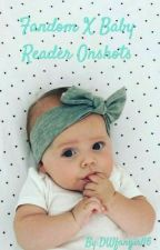 Fandom X Baby/Child Reader Onshots! by DWfangirl16