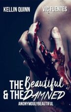 The Beautiful & The Damned (Kellic Mpreg) by AnonymoulyBeautiful