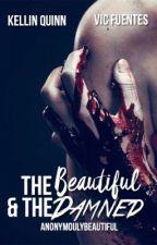 The Beautiful & The Damned (Kellic Mpreg) by AnonymoulyBeautiful