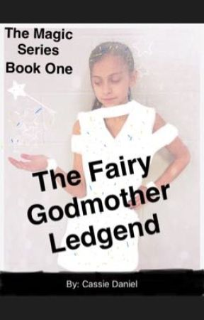 The Fairy Godmother Legend- The Mage Series Book 1 by CassieDaniel5