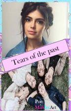 Lágrimas del pasado #Segundatemporada by Mariferart