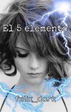 El 5 elemento by Felix_dark