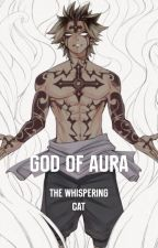 God Of Aura  by TheWhisperingCat