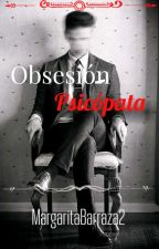Obsesión Psicópata  by MagueHeredia