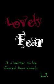 Lovely Fear by Lj2763