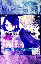 Back in Time (Naruto Fanfic) by Silverwolf735