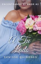 A Tu Lado (MDC #2) by MizzDeedeeBaby