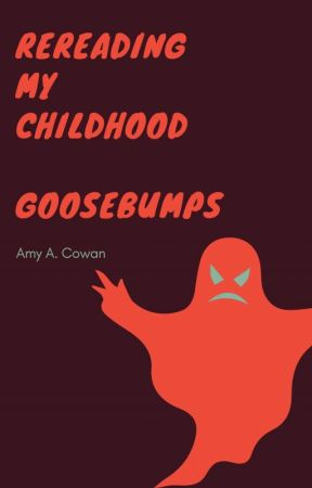 Rereading My Childhood: Goosebumps by amyacowan