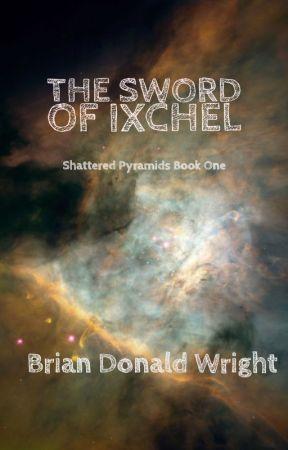 The Sword of Ixchel by Briandonaldwright
