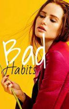 Bad Habits by Paigebrownie