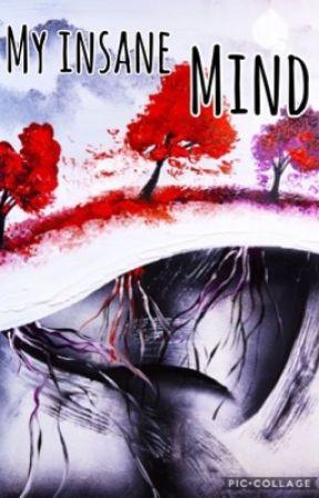 My insane mind by slowly_losing_mymind