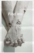 Find Me- Fillie, Fack. by mouthbreather1