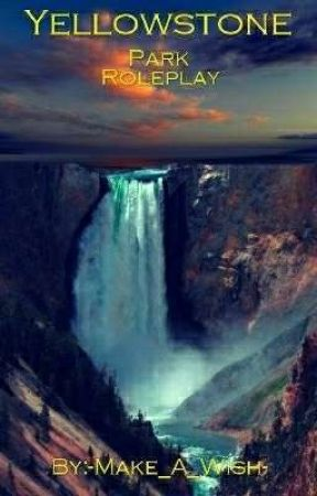 Yellowstone Park Roleplay by -Make_A_Wish-