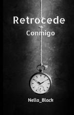 Retrocede conmigo {PAUSADA} by Nella_Black