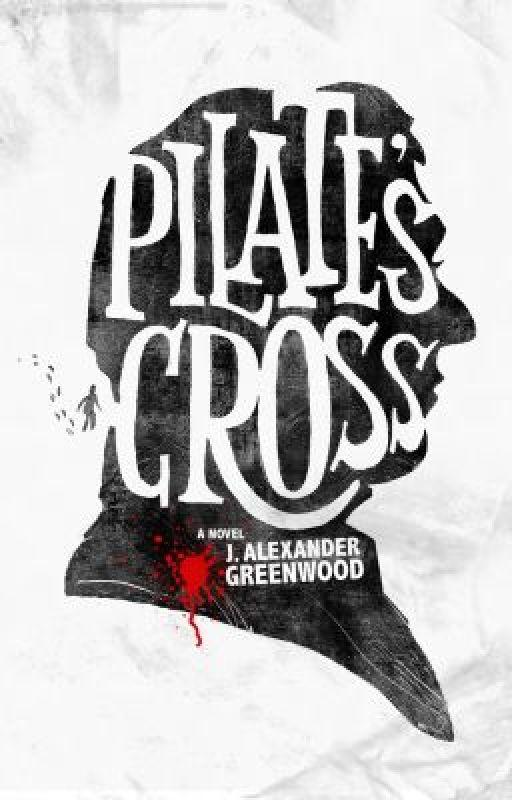 Pilate's Cross (excerpt from the novel) by PilatesCross