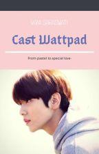 Cast Wattpad by flower-bloom