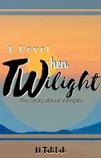 When Twilight (Vampire) by NTalitah