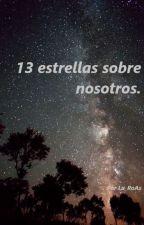 13 estrellas sobre nosotros. by Lu_RoAs