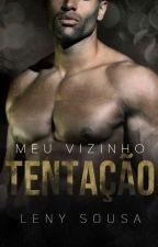 Meu Vizinho Tentação #ContoÚnico ( DISPONÍVEL NA AMAZON.) by LenySousaW