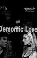 Demonic Love [Shailey]  by WifeOfHails