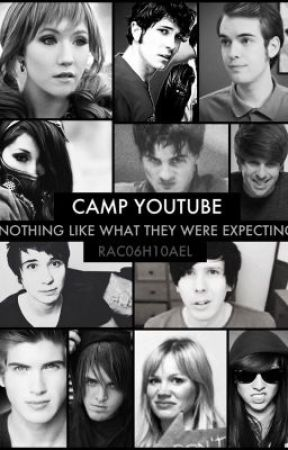 Camp YouTube (YouTube FanFic) #Wattys2014 by rac06h10ael