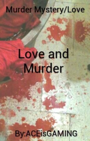 Love and Murder by ACEisGAMING