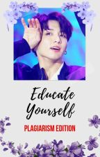 ✔️ Educate Yourself: Plagiarism Edition by winterlunium