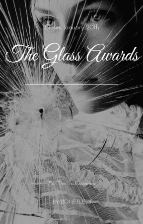 The Glass Awards (OPEN) by Donetless
