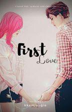 First Love  ||  Kaistal by kaistalinluv