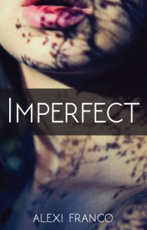 Imperfect by AlexiFranco