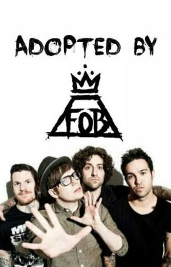 Adopted by Fall Out Boy (FAN FIC)