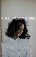 Small Thoughts Of Mine by laoXXX